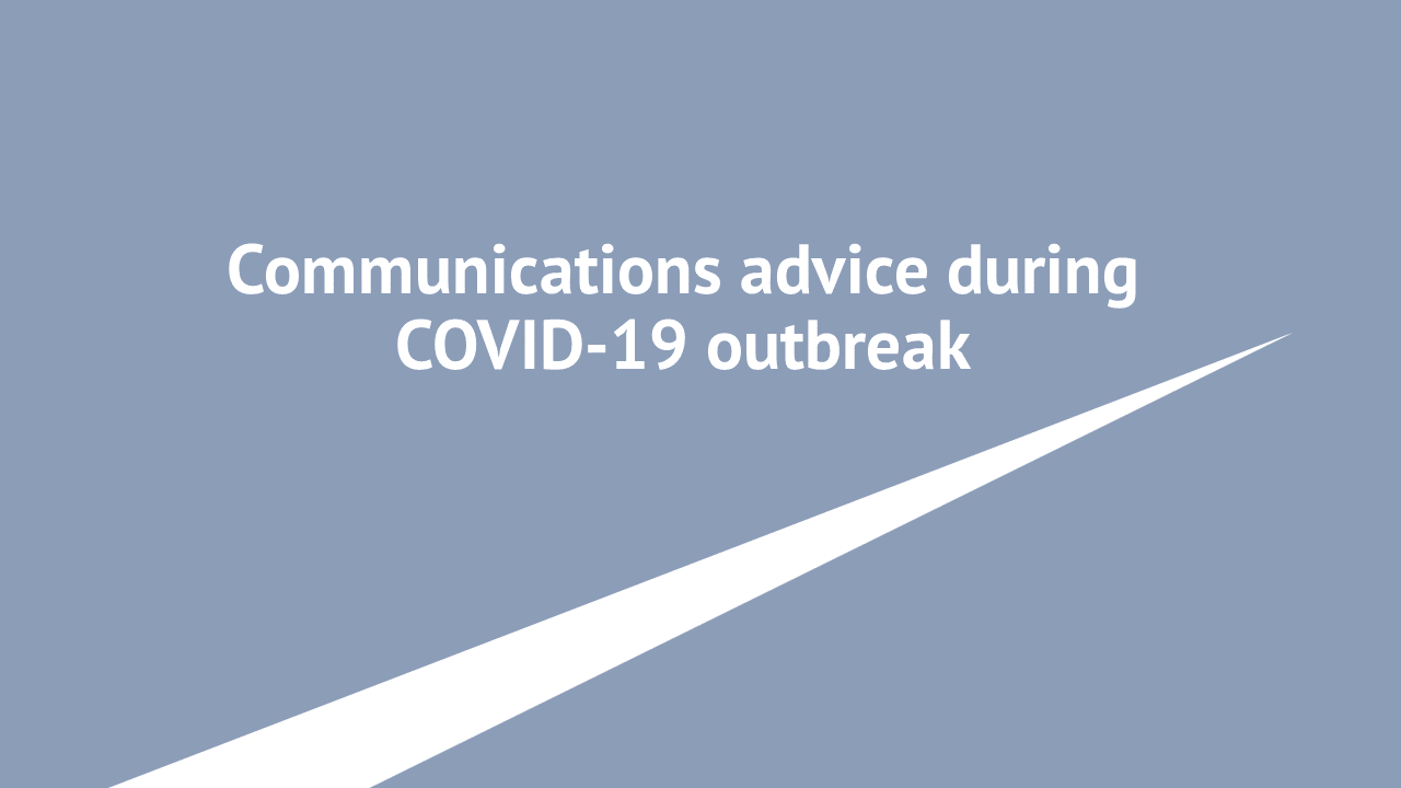 Communications advice during COVID-19 outbreak